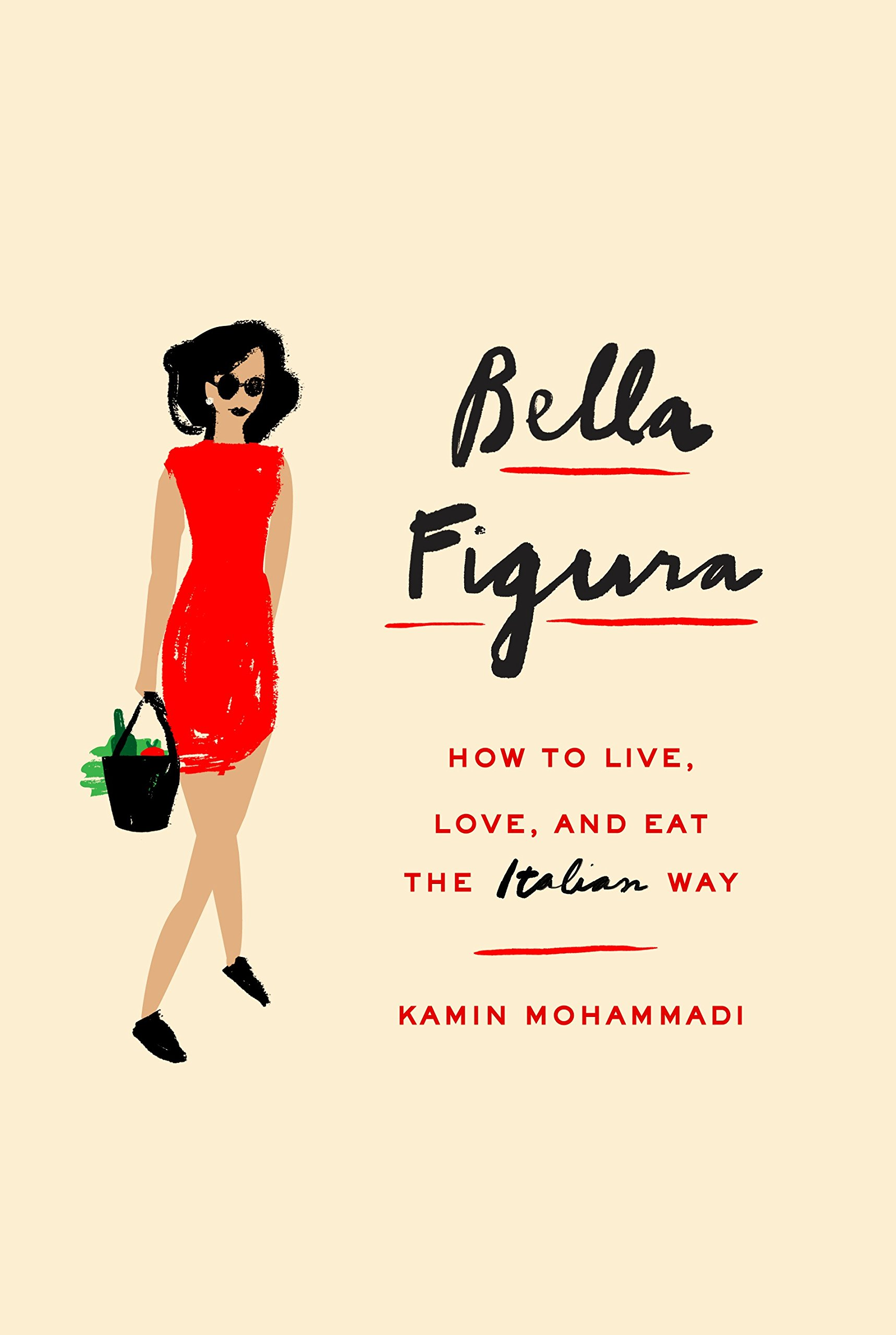 Bella Figura: How to Live, Love, and Eat the Italian Way Book Cover