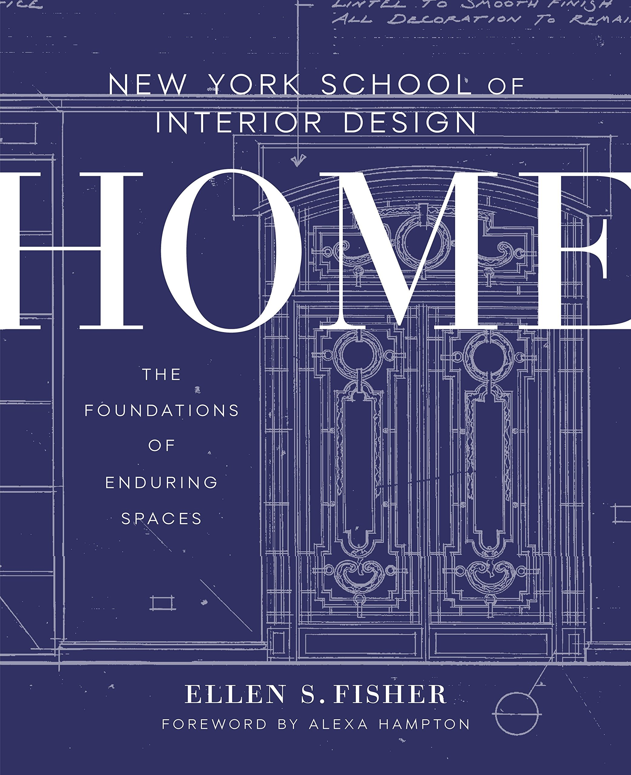 New York School of Interior Design: Home: The Foundations of Enduring Spaces Book Cover