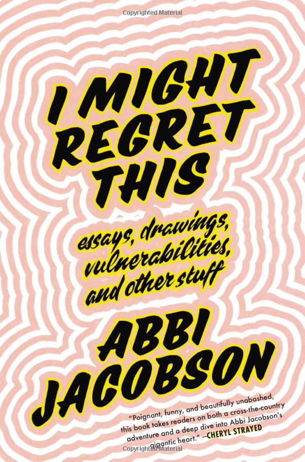 I Might Regret This but Abbi Jacobson
