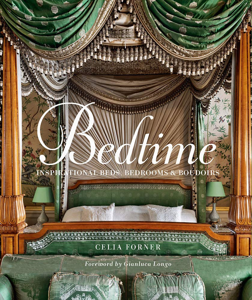 Bedtime: Inspirational Beds, Bedrooms & Boudoirs by Celia Forner