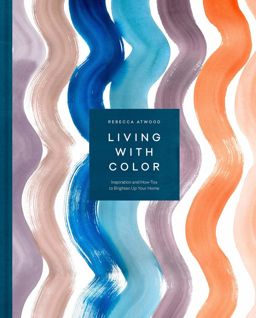 Living with Color by Rebecca Atwood