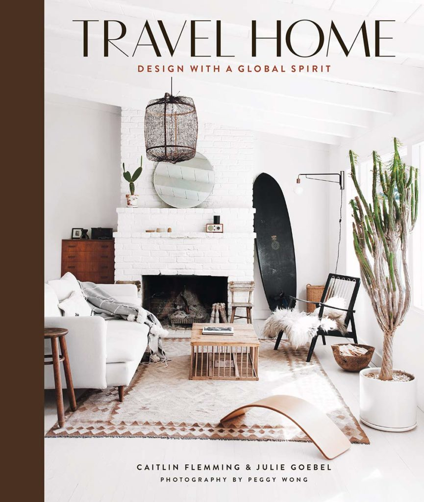 Travel Home: Design with a Global Spirit by Caitlin Flemming and Julie Goebel
