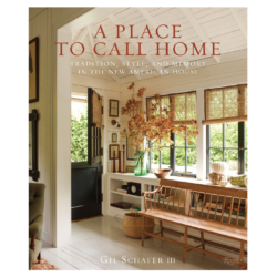 A Place to Call Home: Tradition Style and Memory in the New American Home