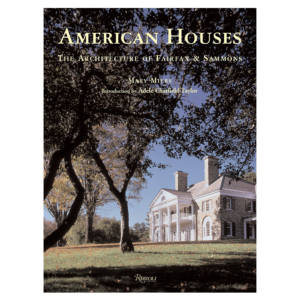 American Houses: The Architecture of Fairfax and Sammons