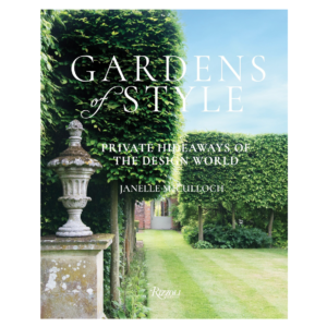 Gardens of Style: Private Hideaway of the Design World