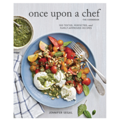 Once Upon a Chef: 100 Tested, Perfected, and Family-Approved Recipes