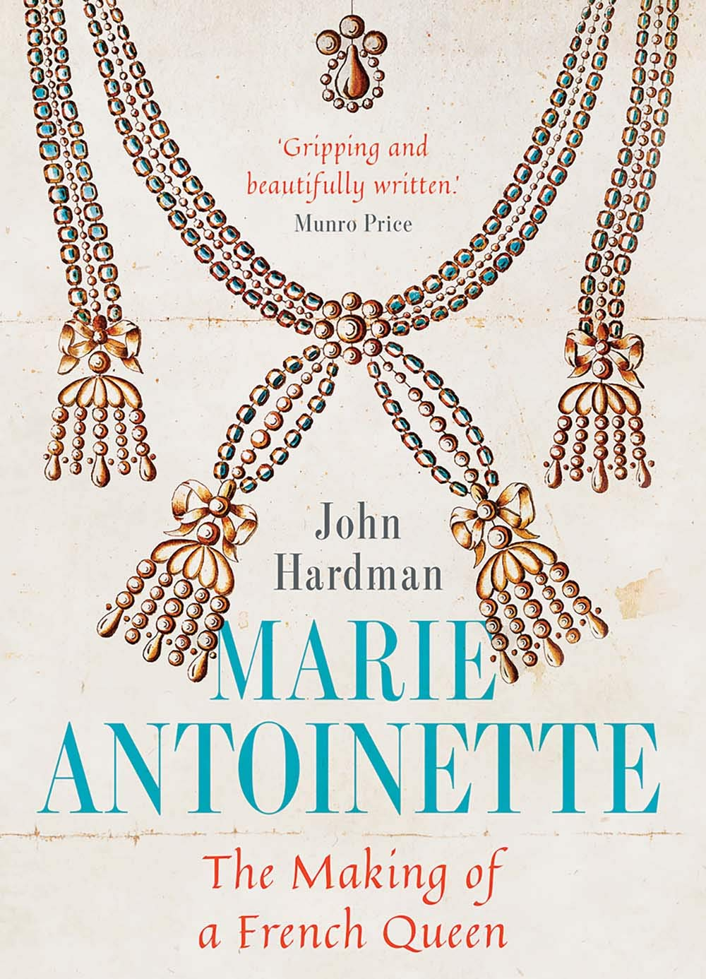 Marie Antoinette: The Making of a French Queen