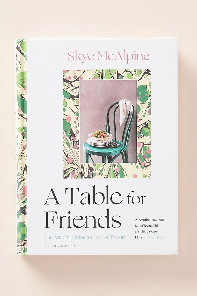 Skye McAlpine A Table for Friends cookbook